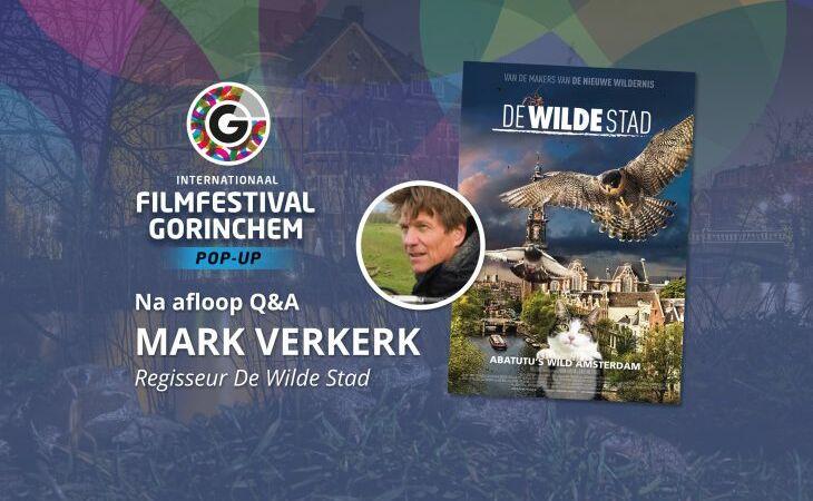 Ontmoet de filmmaker van 'De Wilde Stad' tijdens IFFG Pop-up